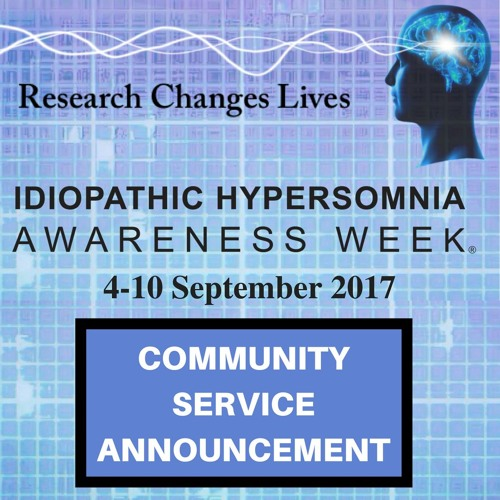 Idiopathic Hypersomnia Awareness Week 2017 Community Service Announcement
