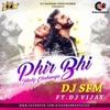Phir Bhi Tumko Chahunga - Dj SFM Ft Dj Vijay -AIDC-