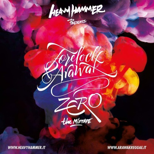 Heavy Hammer Sound - Forelock & Arawak - Zero - The Mixtape