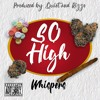So High(Freestyle) - Whispers