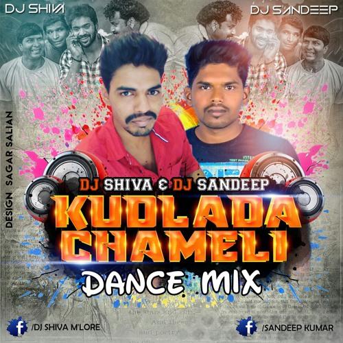 KUDLADA CHAMELI - DANCE MIX - DJ SHIVA & DJ SANDEEP by DJ