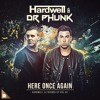 Hardwell & Dr Phunk - Here Once Again