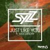 Syzz Ft Max Landry Just Like You Radio Edit Mp3