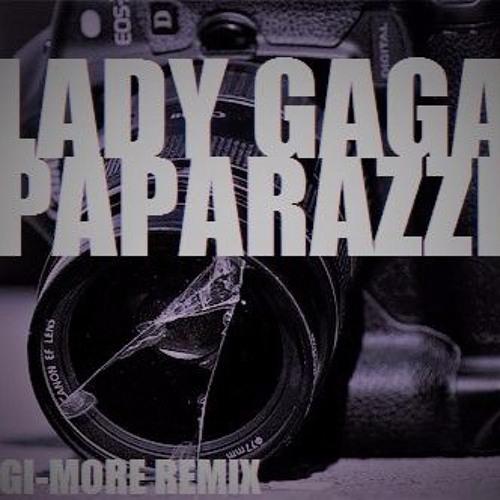 Lady Gaga - Paparazzi (GI-MORE Remix) by GI-MORE | Free
