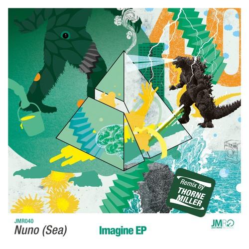 JMR040 : Nuno (SEA) - Imagine EP
