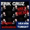Erik Cruz - Heaven Tonight (Yngwie Malmsteen Only Vocals)