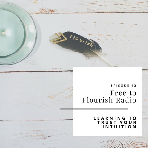 FTFR 42 | Learning to Trust Your Intuition