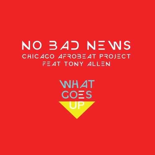 No Bad News (feat. Tony Allen, Kiara Lanier, Legit)