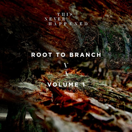 Root To Branch Volume 1 - Out Now