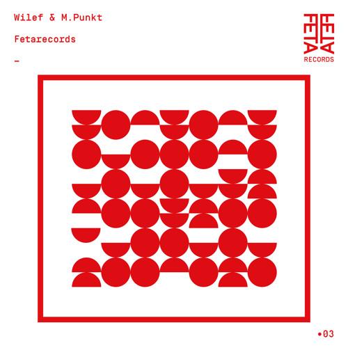 Fetacast #3  - Wilef & M.Punctum