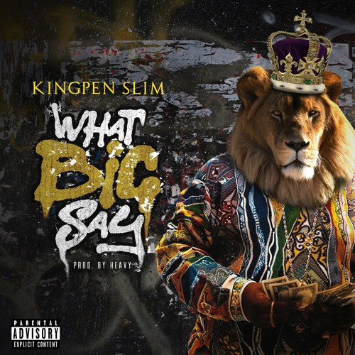 What BIG Say (Prod. by Heavy)