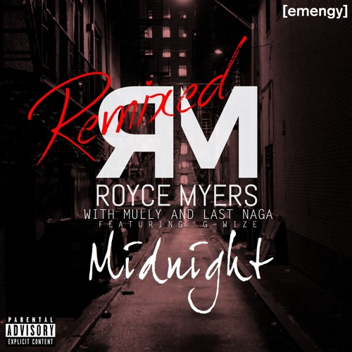 Royce Myers x Mully x Last Naga ft G-Wize - Midnight [REMIX EP]