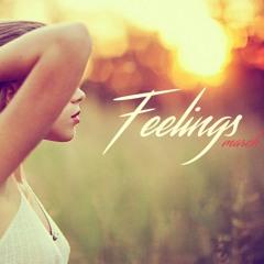 Feelings (March 2016 Deep House Mix)