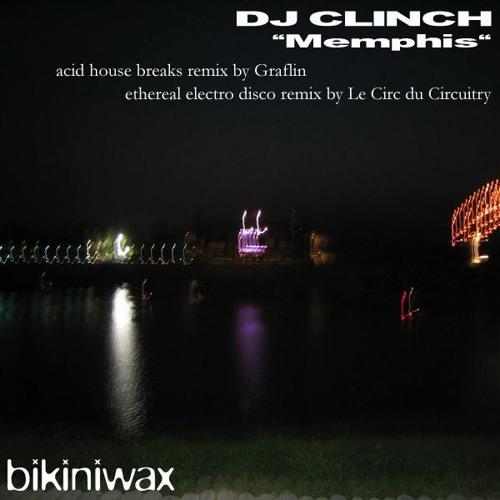 DJ Clinch - Memphis (Le Circ du Circuitry Redux)