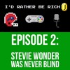 I'd Rather Be Rich #2 - Stevie Wonder Was Never Blind