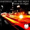 Barthezz - On The Move (Mavrik 2017 RE-EDIT) FREE DOWNLOAD!!!