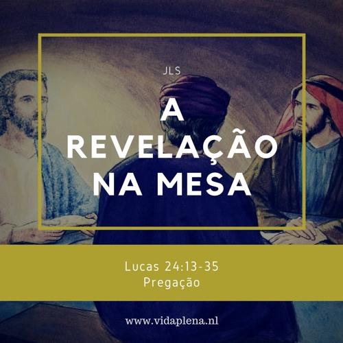 A Revelação Na Mesa - Pregação