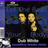 2 Unlimited-Let the beat control your body(Dub White soundboy breaks remix)