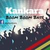 Kankara - Boom Boom Bass
