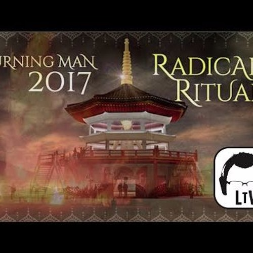 8.25.2017: Burning Man: Radical Ritual w/ Steve Outtrim