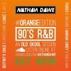 90's R&B #ORANGEedition | TWITTER @NATHANDAWE