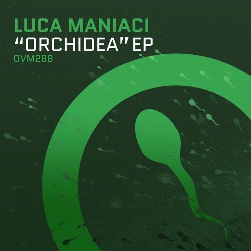 Luca Maniaci - Orchidea [Ovum Recordings]