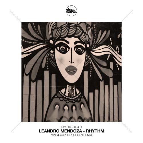 EW Free 004R Leandro Mendoza - Rhythm (Vin Vega & Lex Green Remix)