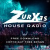 Zurxes House Radio 001 | Copyright Free EDM Music | Free Download