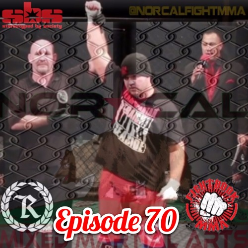 Episode 70: @norcalfightmma Podcast Featuring Jimmy Gilley