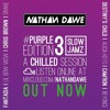 SLOW JAMZ PART 3 #PURPLEedition3 | TWITTER @NATHANDAWE