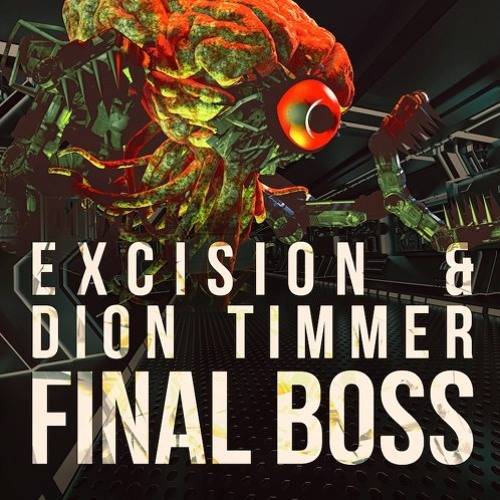 Excision & Dion Timmer - Final Boss (Dillon Francis Remix)