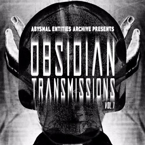 ÅẸ Obsidian Transmissions Vol. 1