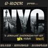 G-Rock pres...NYC & Worldwide Underground & Hip Hop 90's Flava (Verse #1)