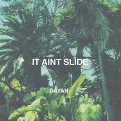 It Aint Slide