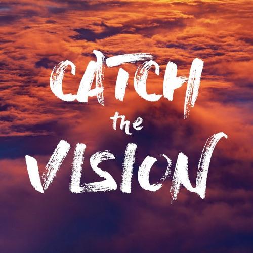 Catch The Vision: Scripture