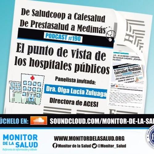 #190 De Saludcoop a Cafesalud, de Prestasalud a Medimás, el punto de vista de hospitales públicos