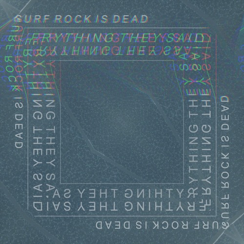 Surf Rock is Dead – Everything They Said