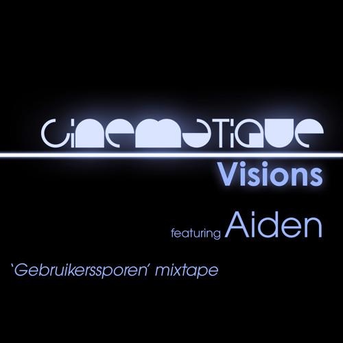 Cinematique Visions 045 - Aiden (Gebruikerssporen mixtape)