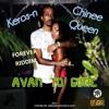 Keros-n & Chinee Queen - Avan To Gone [Forever Riddim]