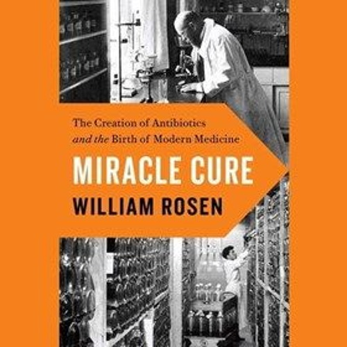 MIRACLE CURE by William Rosen, read by Rob Shapiro