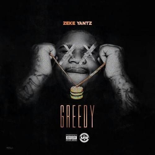 Zeke Yantz - Greedy