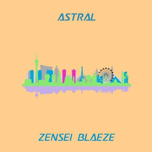 Zensei Blaeze - Astral (prod. VANILLA)