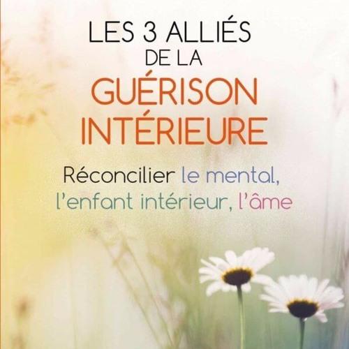 """Line Asselin """"LES 3 ALLIÉS DE LA GUÉRISON INTÉRIEURE"""""""