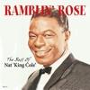 Nate King Cole- Ramblin' Rose (Cover)