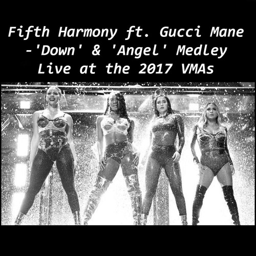 Fifth Harmony Ft. Gucci Mane -'Down' & 'Angel' Medley Live At The 2017 VMAs