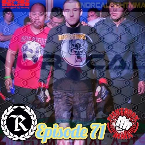 Episode 71: @norcalfightmma Podcast Featuring Brady Green (@TheBradyGreen)