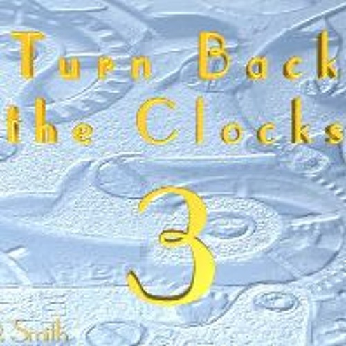 Turn Back the Clocks 3