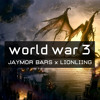 World War 3 (Jaymor Bars x LIONLIING)