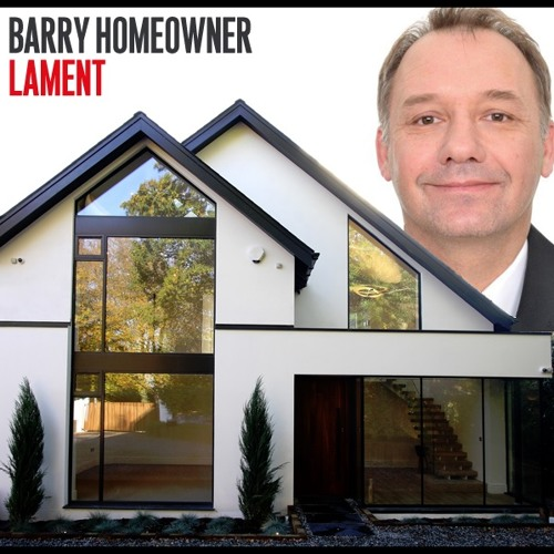Barry Homeowner's Lament