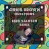 Chris Brown Questions Kees Sjansen Remix Mp3